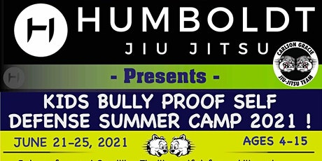KIDS BULLY PROOF SELF  DEFENSE SUMMER CAMP 2021 tickets