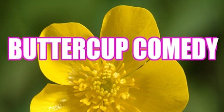 Buttercup Comedy Show tickets