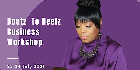 Bootz To Heelz Business Workshop tickets