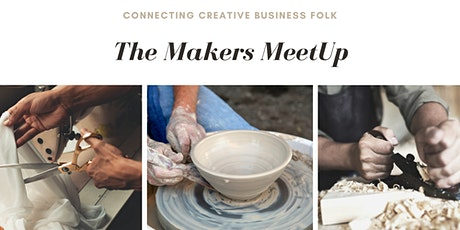 The Makers MeetUp  - Monthly Meetup for Creative Business Folk tickets