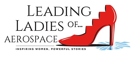 Leading Ladies Of...Aerospace 2021: The Virtual Summit tickets