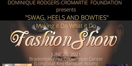 """The DRC FOUNDATION 2021 Fashion Show """"Swag' Heels and Bowties"""" tickets"""