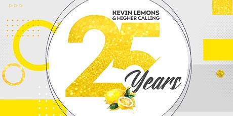 Kevin Lemons and Higher Calling's 25th Anniversary  Events tickets