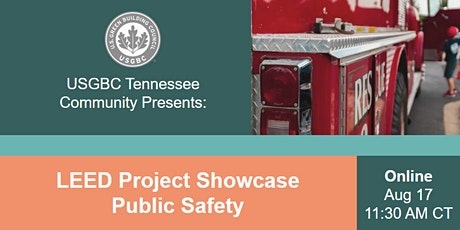 USGBC Tennessee Presents: LEED Project Showcase - Public Safety tickets