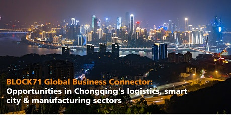 BLOCK71 Global Business Connector: Opportunities in Chongqing tickets