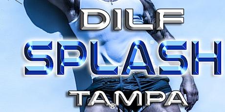 "DILF Tampa ""SPLASH ME DADDY"" Pool Party  by Joe Whitaker Presents tickets"