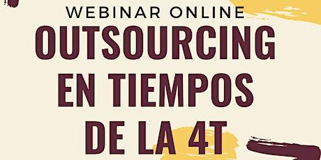 Webinar 'OUTSOURCING EN TIEMPOS DE LA 4T' boletos