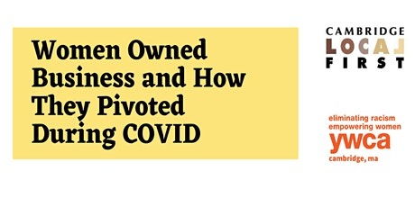 Women Owned Businesses and How they Pivoted during Covid & Their Resources tickets