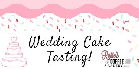 Wedding Cake Tasting at Rosie's! tickets