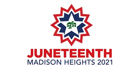 Madison Heights 1st Annual Juneteenth Celebration tickets