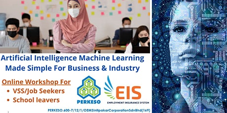 A.I. Machine Learning Made Simple For Business & Industry (PERKESO Grant) tickets