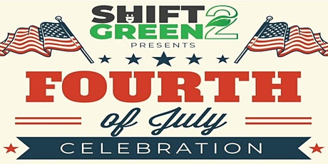Shift 2 Green, Fourth of July Celebration tickets