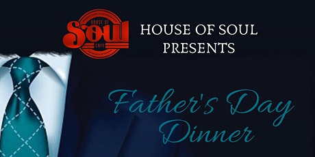 House of Soul Presents-Father's Day Dinner tickets