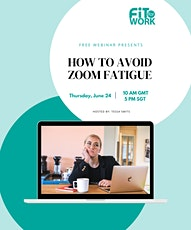 Free Webinar: How To Avoid Zoom Fatigue tickets