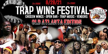 Trap Wing Festival Atlanta - Old Atlanta Edition tickets