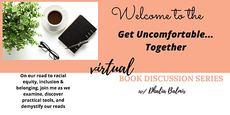Get Uncomfortable...Together   Book Discussion Series tickets