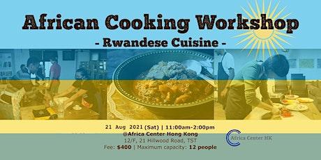 African Cooking Workshop - Rwanda Cuisine- tickets