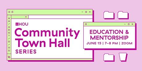 Community Town Hall Series: Education & Mentorship tickets
