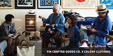 FIN CRAFTED GOODS CO. X COLONY CLOTHING tickets