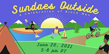 Sundaes Outside: A Celebration of Black Men tickets