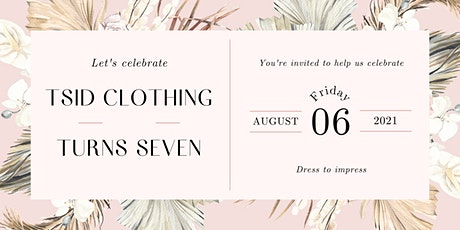 TSID Clothing's 7th Birthday tickets