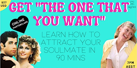Get the one that you want! Attract your soulmate Online Masterclass tickets