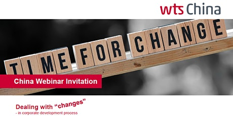 """WTS China Webinar: Dealing with """"changes"""" ingressos"""