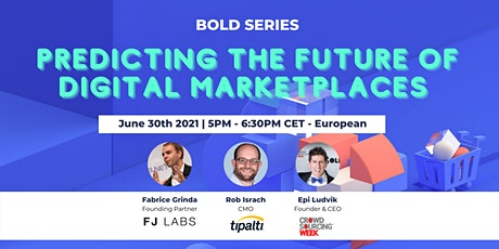BOLD SERIES: Predicting The Future Of Digital Marketplaces tickets