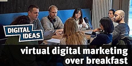Digital Marketing over Breakfast (virtual) #45 tickets
