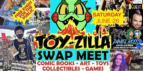 JUNE TOYZILLA SWAP MEET #14 Collectibles - Toys -  Comics FREE EVENT! tickets