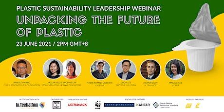 Plastic Sustainability Leadership Webinar: Unpacking the Future of Plastic tickets