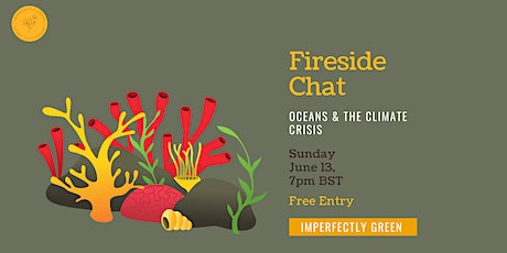 Fireside Chat - Oceans & The Climate Crisis tickets