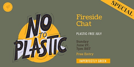 Fireside Chat - Plastic-Free July *SPECIAL* tickets