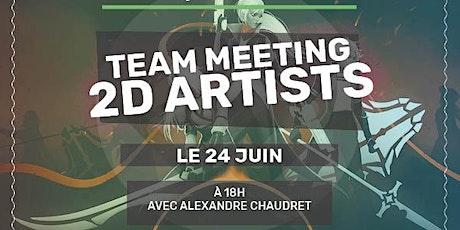 Team Meetings - ARTISTES 2D billets