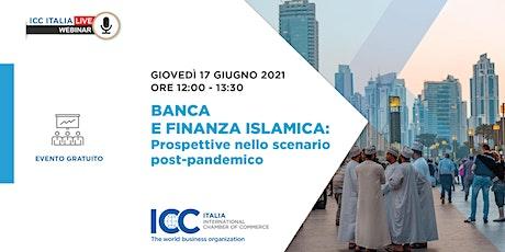 Banca e Finanza islamica: prospettive nello scenario post-pandemico biglietti