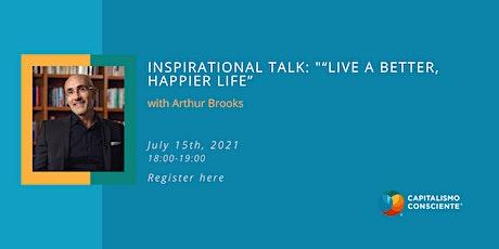 "Inspirational talk with Arthur Brooks on ""Live a Better, Happier Life"" entradas"