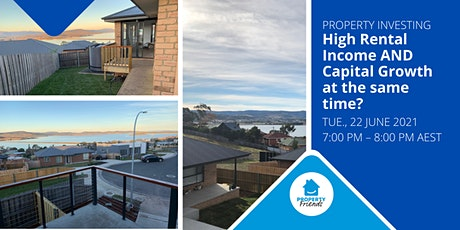 Property Investing-High Rental Income AND Capital Growth at the same time ? tickets