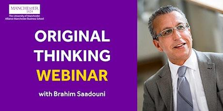 Original Thinking Webinar - Brahim Saadouni tickets