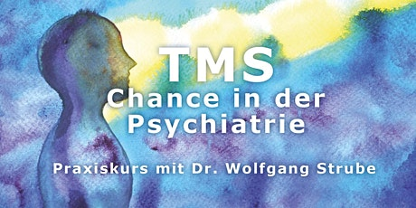 TMS-Praxiskurs mit Dr. Wolfgang Strube Tickets