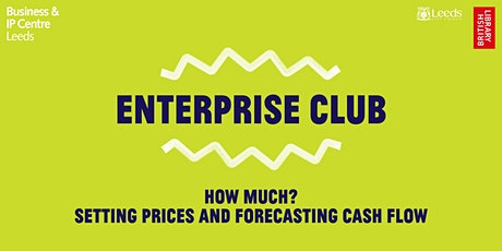 Webinar: The Enterprise Club -Setting prices and forecasting cash flow tickets