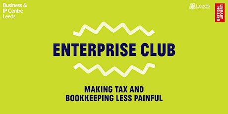 Webinar: The Enterprise Club - Making tax & bookkeeping less painful tickets