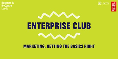 Webinar: The Enterprise Club - Marketing, getting the basics right tickets