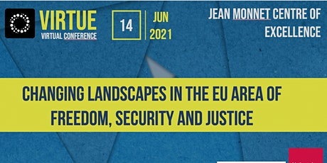 VIRTUE: Changing landscapes in the EU Area of Freedom, Security and Justice tickets
