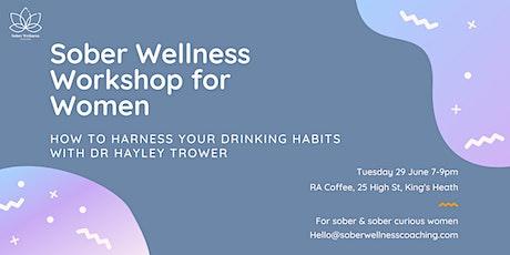Sober Wellness Workshop: Harness Your Habits tickets