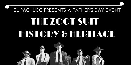 El Pachuco Presents The Zoot Suit History and Heritage tickets