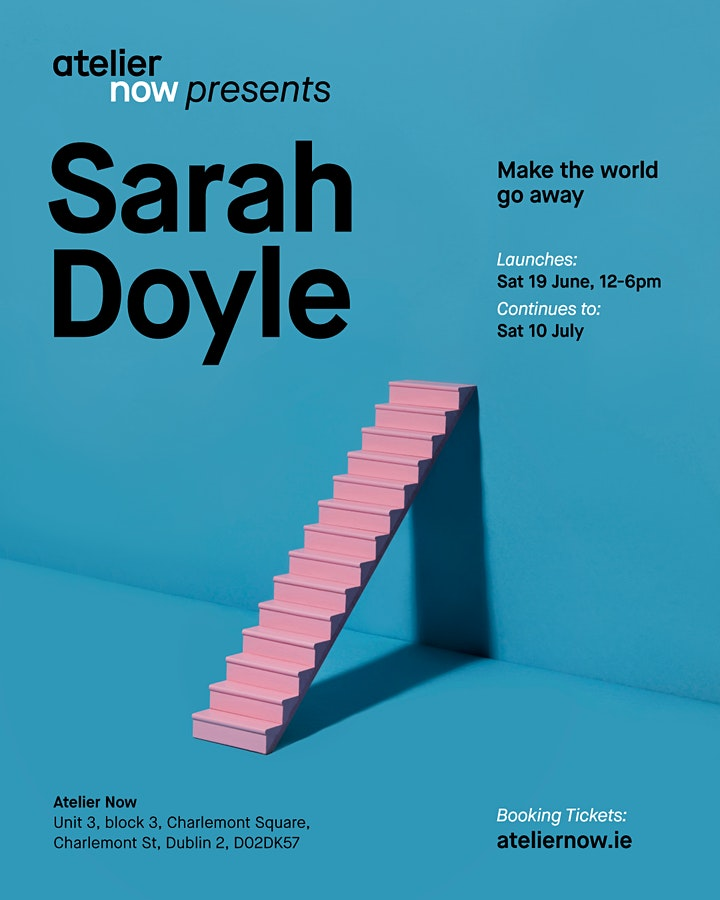 'Make the world go away' an exhibition by Sarah Doyle (Opening day booking) image