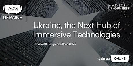 Ukraine, the Next Hub of Immersive Technologies tickets
