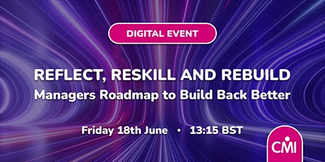 Reflect, Reskill and Rebuild: Managers Roadmap to Build Back Better tickets
