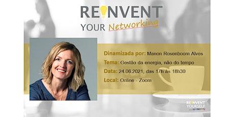 Reinvent Your Networking - Gestão da Energia, não do Tempo bilhetes