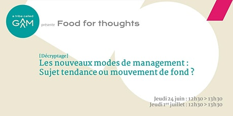 Food for thoughts : Les nouveaux modes de management tickets